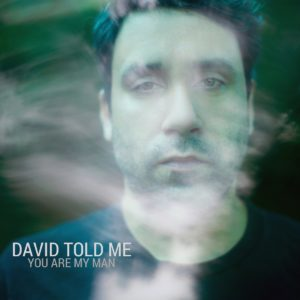 David Told Me_You Are My Man_SingleCover Kopie