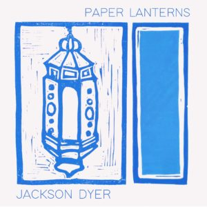 Paper Lanterns Cover - Jackson Dyer