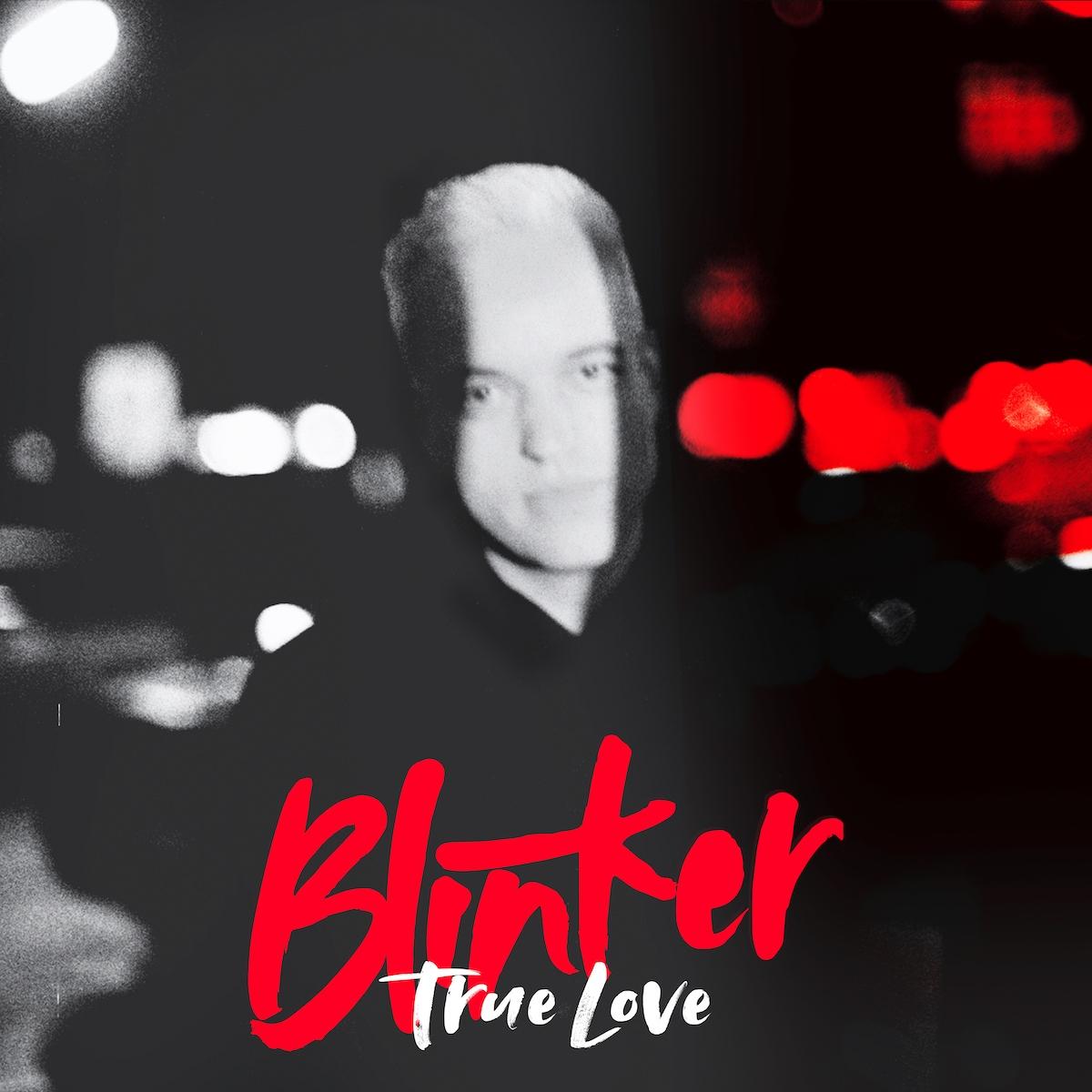 Blinker - Single - True Love - 2021 - s'läuft! Radio-Promotion